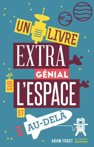 Couverture de l'ouvrage Un livre extra génial sur l'espace et au-delà