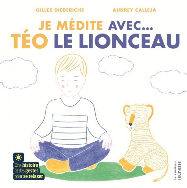 Couverture de l'ouvrage Je médite avec Téo le lionceau