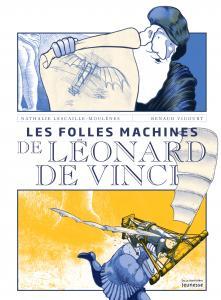 Couverture de l'ouvrage Les Folles machines de Léonard de Vinci