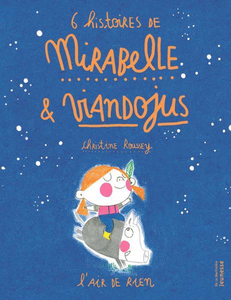 Couverture de l'ouvrage 6 histoires de Mirabelle et Viandojus