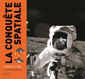 Couverture de l'ouvrage La Conquête spatiale racontée à tous