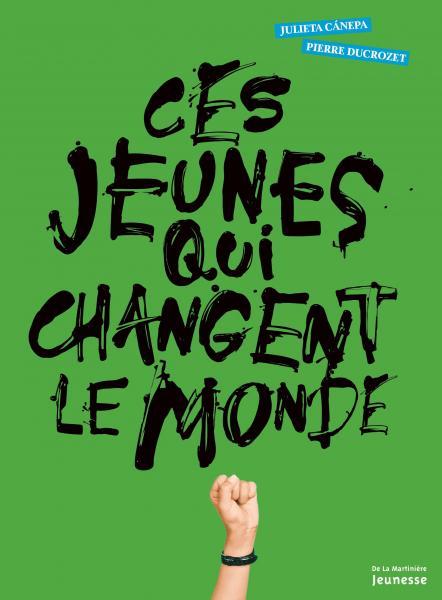 Couverture de l'ouvrage Ces jeunes qui changent le monde