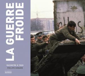 Couverture de l'ouvrage La Guerre froide racontée à tous