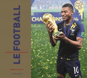 Couverture de l'ouvrage Le Football raconté aux enfants