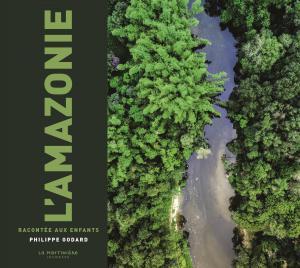 Couverture de l'ouvrage L'Amazonie racontée aux enfants