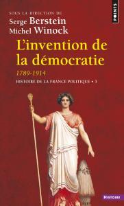 Couverture de l'ouvrage L'Invention de la démocratie, 1789-1914
