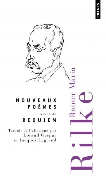 Nouveaux poèmes suivi de Requiem