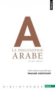 Couverture de l'ouvrage La Philosophie arabe