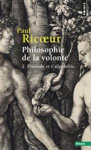 Philosophie de la volonté, t. 2