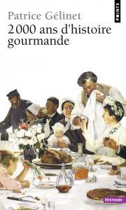 Couverture de l'ouvrage 2000 ans d'histoire gourmande