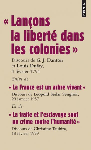 « Lançons la liberté dans les colonies »