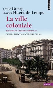 Couverture de l'ouvrage La Ville coloniale XVe-XXe siècle