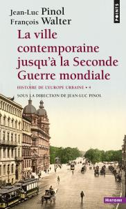 Couverture de l'ouvrage La Ville contemporaine jusqu'à la Seconde Guerre mondiale