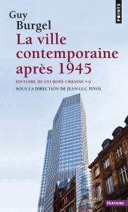 Couverture de l'ouvrage La Ville contemporaine après 1945