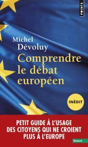 Couverture de l'ouvrage Comprendre le débat européen (inédit)