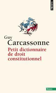 Couverture de l'ouvrage Petit Dictionnaire de droit constitutionnel