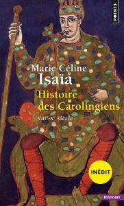 Couverture de l'ouvrage Histoire des Carolingiens