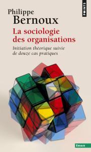 Couverture de l'ouvrage La Sociologie des organisations