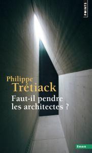 Couverture de l'ouvrage Faut-il pendre les architectes ?
