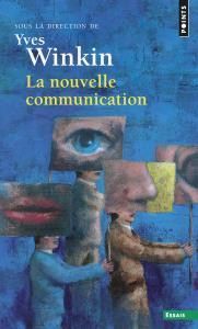 Couverture de l'ouvrage La Nouvelle Communication
