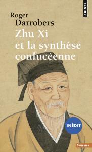 couverture Zhu Xi et la synthèse confucéenne (inédit)