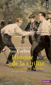 Histoire de la virilité, t. 2