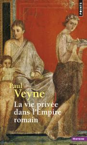La Vie privée dans l'Empire romain