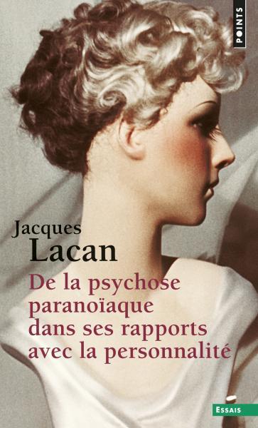 De la psychose paranoïaque dans ses rapports avec la personnalité