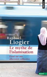 Couverture de l'ouvrage Le Mythe de l'islamisation