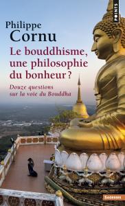 Couverture de l'ouvrage Le Bouddhisme, une philosophie du bonheur ?