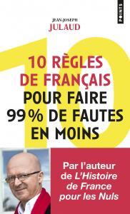 couverture 10 règles de français pour faire 99% de ...