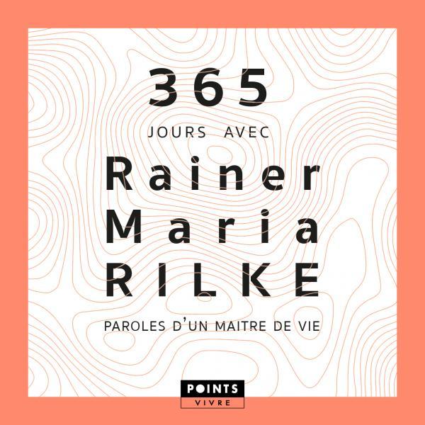 365 jours avec Rainer Maria Rilke