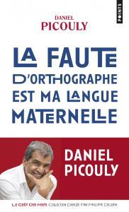 couverture La Faute d'orthographe est ma langue mat...