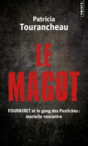 couverture Le Magot. Fourniret et le gang des Posti...
