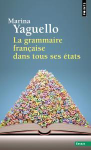 Couverture de l'ouvrage La Grammaire française dans tous ses états