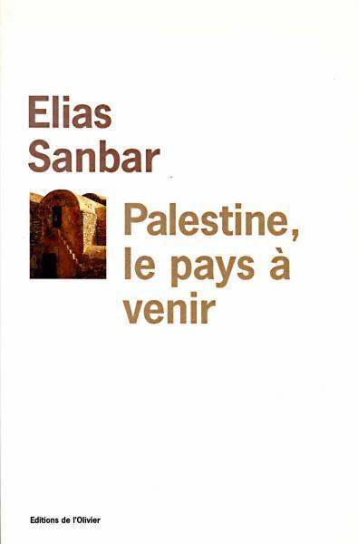 Palestine, Le Pays A Venir