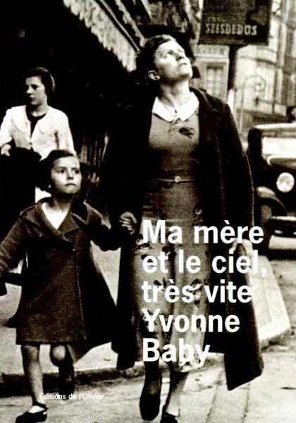 Ma mère et le ciel, très vite