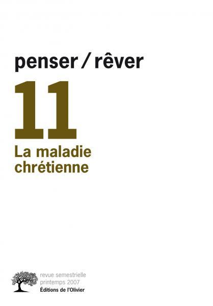 penser/rêver, N°11, La Maladie chrétienne.