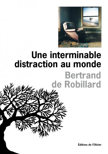 Une interminable distraction au monde