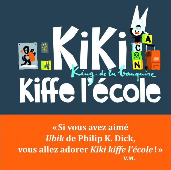 Couverture de l'ouvrage Kiki kiffe l'école