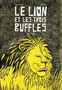 Couverture de l'ouvrage Le lion et les trois buffles