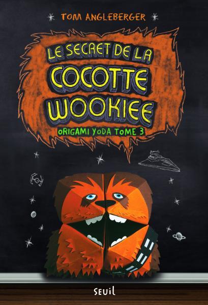 Couverture de l'ouvrage Le Secret de la Cocotte Wookiee