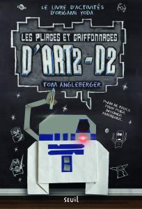 Couverture de l'ouvrage Les Pliages et griffonnages d'ART2-D2