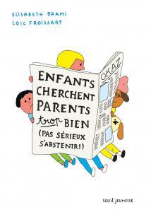 Couverture de l'ouvrage Enfants cherchent parents trop bien