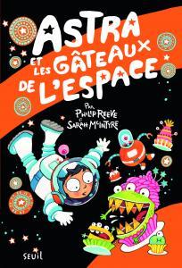 Couverture de l'ouvrage Astra et les gâteaux de l'espace
