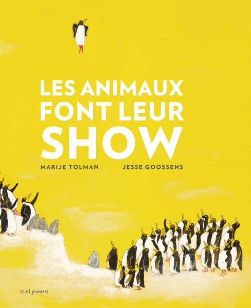 Les animaux font leur show jesse goossens jeunesse seuil editions seuil - Les animaux font leur show ...