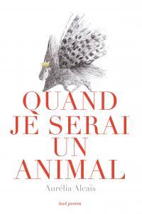 Couverture de l'ouvrage Quand je serai un animal