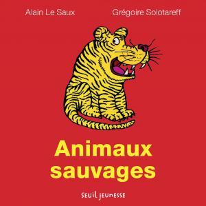 Couverture de l'ouvrage Les Animaux sauvages