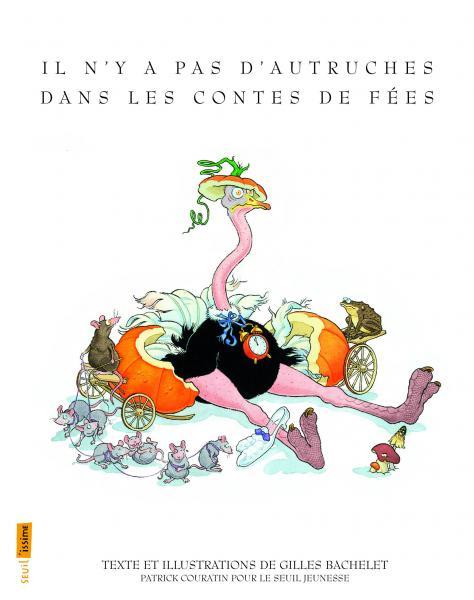 Couverture de l'ouvrage Il n'y a pas d'autruches dans les contes de fées