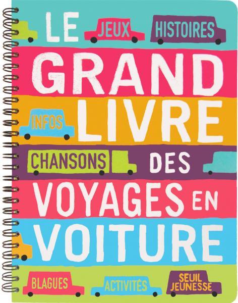 Couverture de l'ouvrage Le Grand livre des voyages en voiture